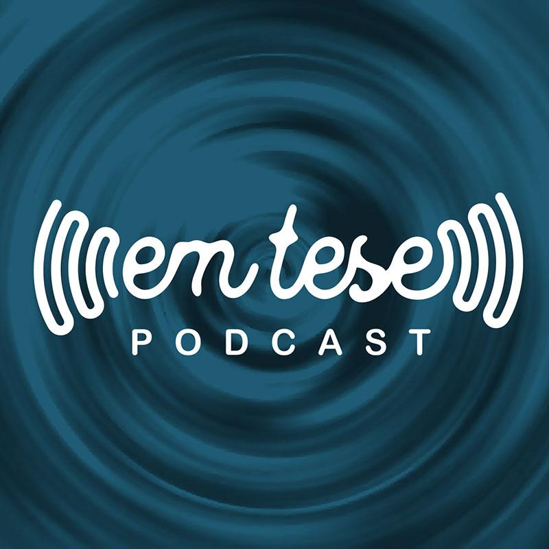 EmTesePodcast04